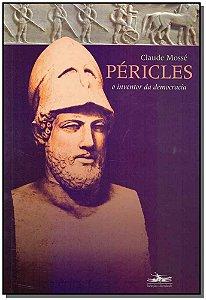 Péricles - O Inventor da Democracia