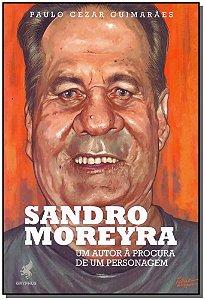 Sandro Moreyra: Um Autor à Procura de Um Personagem