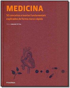 Medicina - 50 Conceitos s Teorias Fundamentais Explicados de Forma Clara e Rápida