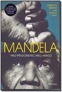 Mandela: Meu Prisioneiro, Meu Amigo - Nova Edição