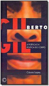 Gilberto Gil - a Poética e a Política do Corpo