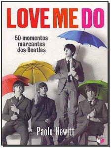 Love Me D - 50 Momentos Marcantes dos Beatles