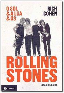 Sol e a Lua e os Rolling Stones - uma Biografia
