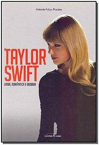 Taylor Swift - Linda, Romântica e Ousada