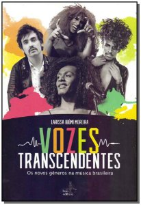 Vozes Transcendentes - Os Novos Generos na Mùsica Brasileira