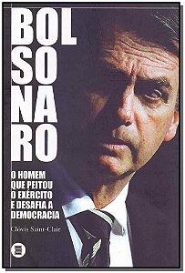 Bolsonaro - O Homem que peitou o exército e desafia a democracia