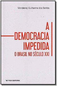 DEMOCRACIA IMPEDIDA , A  -  O BRASIL NO SECULO XXI