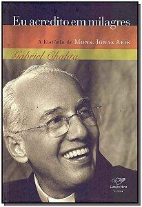 Eu Acredito em Milagres - A História de M. Jonas A