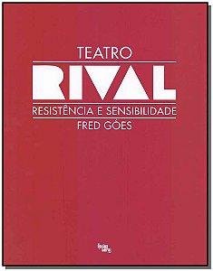 Teatro Rival - Resistência e Sensibiliodade