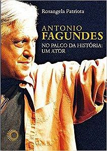 Antonio Fagundes no Palco da História: Um Ator
