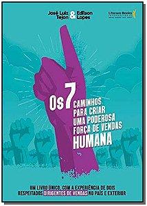 7 caminhos para criar uma poderosa força de vendas humana, Os