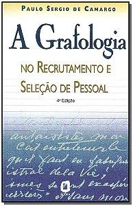 A grafologia no recrutamento selecao de pessoal - 04Ed/99