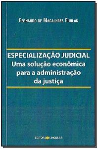 Especialização Judicial: Uma Solução Econômica Para a  Administrativo da justica