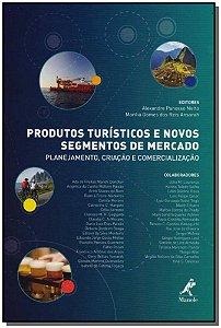 Produtos Turísticos e Novos Segmentos de Mercado