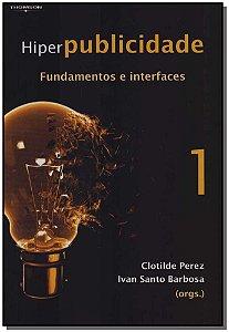 Hiperpublicidade: Fundamentos e Interfaces - Vol.1