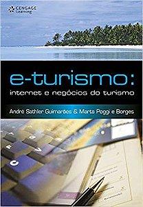 E-Turismo:Internet e Negócios do Turismo