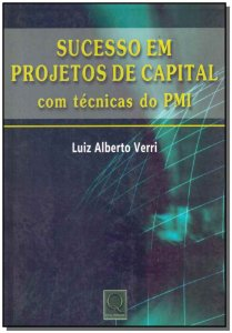 Sucesso em Projetos de Capital - Com Técnicas do PMI