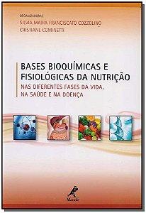 Bases Bioquímicas e Fisiológicas da Nutrição