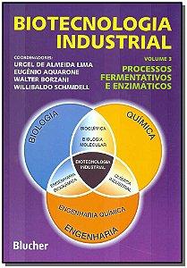 Biotecnologia Industrial - Vol.03