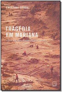 Tragédia em Mariana: A História do maior desastre ambiental do Brasil