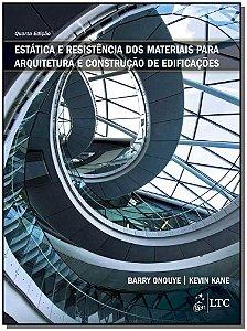Estática e Resistência dos Materiais Para Arquitetura e Construção de Edificações - 04Ed/18