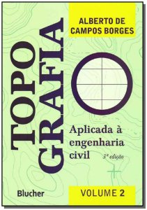 Topografia Aplicada a Engenharia Civil - Vol. 02 - 03Ed