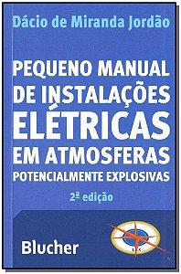 Pequeno Manual Instalações Elétricas em Atmosferas Potencialmente Explosivas