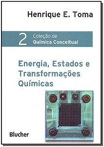 Química Conceitual - Vol. 02 - Energia, Estados e Transformações Químicas