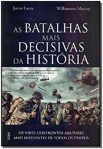 Batalhas Mais Decisivas da História, As