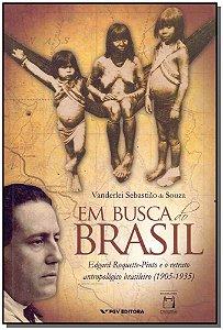 Em Busca do Brasil - EDGAR ROQUETTE-PINTO E O RETRATO ANTROPOLÓGICO BRASILEIRO (1905-1935)