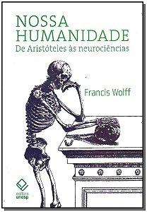 Nossa Humanidade de Aristóteles às Neurociências