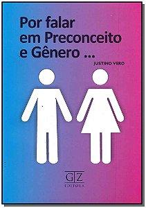 Por Falar em Preconceito e Gênero...
