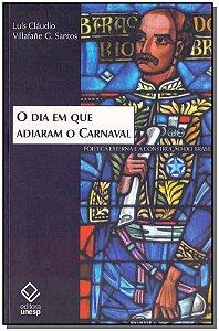 Dia em Que Adiaram o Carnaval, O