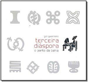 Terceira Diáspora - o Porto da Bahia
