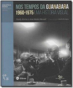 Nos Tempos da Guanabara 1960-1975
