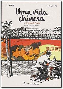 Uma Vida Chinesa - Tempo do Partido, O