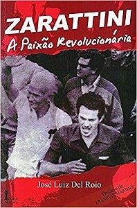 Zarattini - A Paixão Revolucionária