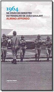 1964 - Na Visão do Ministro do Trabalho de João Goulart