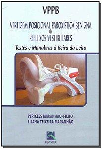 Vertigem Posicional Paroxística Benígna & Reflexos Vestibulares