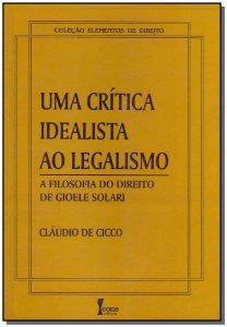 Uma Crítica Idealista ao Legalismo