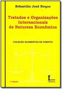 Tratados e Organizações Internacionais de Natureza Econômica
