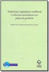 Trajetórias: Capitalismo Neoliberal e Reformas Econômicas nos Países da Periferia