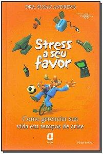 Stress a Seu Favor - (Edicao Revista)