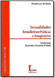 Sexualidades Brasileiras: Práticas e Imaginários