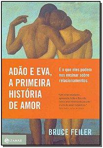 Adão e Eva, A Primeira História de Amor: E o que eles Podem nos Ensinar Sobre Relacionamentos