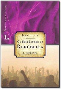 Seis Livros da República, Os - Livro 6