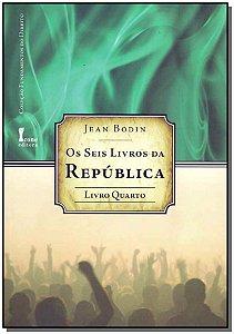 Seis Livros da República, Os - Livro 4