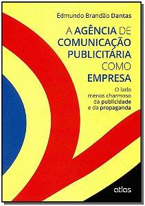 Agência de Comunicação Publicitária Como Empresa, A
