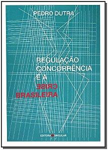 Regulação Concorrência e a Crise Brasileira