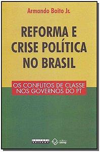 Reforma e Crise Política no Brasil